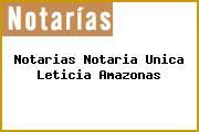 Teléfono y Dirección Notarías, Notaría Única, Leticia, Amazonas