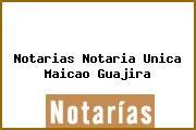 Notarias Notaria Unica Maicao Guajira