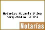 Notarias Notaria Unica Marquetalia Caldas