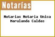 Notarias Notaria Unica Marulanda Caldas