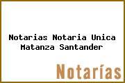Notarias Notaria Unica Matanza Santander