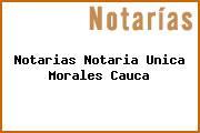Notarias Notaria Unica Morales Cauca