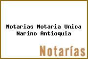 Notarias Notaria Unica Narino Antioquia