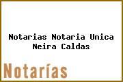 Notarias Notaria Unica Neira Caldas