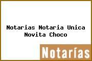 Notarias Notaria Unica Novita Choco
