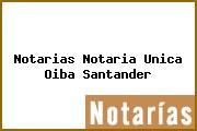 Notarias Notaria Unica Oiba Santander