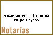 Notarias Notaria Unica Paipa Boyaca
