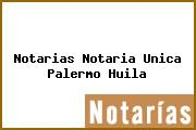 Notarias Notaria Unica Palermo Huila