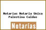 Notarias Notaria Unica Palestina Caldas