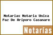 Notarias Notaria Unica Paz De Ariporo Casanare