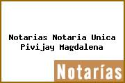 Teléfono y Dirección Notarías, Notaría Única, Pivijay, Magdalena