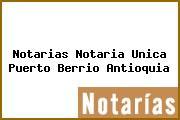 Notarias Notaria Unica Puerto Berrio Antioquia