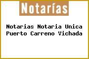 Notarias Notaria Unica Puerto Carreno Vichada