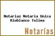 Notarias Notaria Unica Rioblanco Tolima