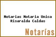Notarias Notaria Unica Risaralda Caldas