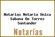 Notarias Notaria Unica Sabana De Torres Santander