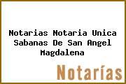 Notarias Notaria Unica Sabanas De San Angel Magdalena