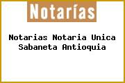 Notarias Notaria Unica Sabaneta Antioquia