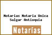 Notarias Notaria Unica Salgar Antioquia