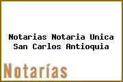 Notarias Notaria Unica San Carlos Antioquia