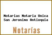 Notarias Notaria Unica San Jeronimo Antioquia