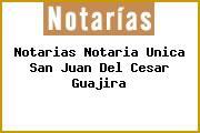 Notarias Notaria Unica San Juan Del Cesar Guajira