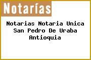 Notarias Notaria Unica San Pedro De Uraba Antioquia
