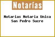 Notarias Notaria Unica San Pedro Sucre