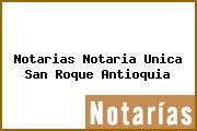 Notarias Notaria Unica San Roque Antioquia
