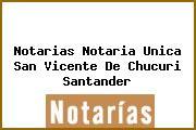 Notarias Notaria Unica San Vicente De Chucuri Santander