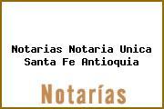 Notarias Notaria Unica Santa Fe Antioquia
