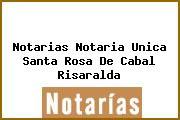 Notarias Notaria Unica Santa Rosa De Cabal Risaralda