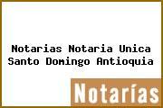 Notarias Notaria Unica Santo Domingo Antioquia
