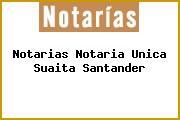 Notarias Notaria Unica Suaita Santander