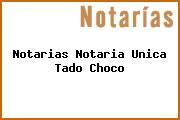 Notarias Notaria Unica Tado Choco