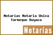 Notarias Notaria Unica Turmeque Boyaca