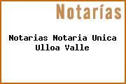 Notarias Notaria Unica Ulloa Valle