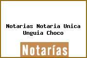 Notarias Notaria Unica Unguia Choco