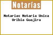 Notarias Notaria Unica Uribia Guajira