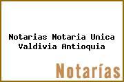 Notarias Notaria Unica Valdivia Antioquia