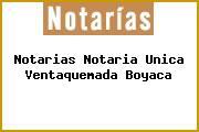 Notarias Notaria Unica Ventaquemada Boyaca