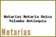 Notarias Notaria Unica Yolombo Antioquia