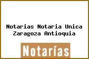 Notarias Notaria Unica Zaragoza Antioquia