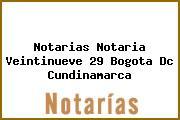 Notarias Notaria Veintinueve 29 Bogota Dc Cundinamarca