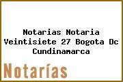 Notarias Notaria Veintisiete 27 Bogota Dc Cundinamarca