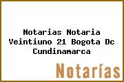 Notarias Notaria Veintiuno 21 Bogota Dc Cundinamarca