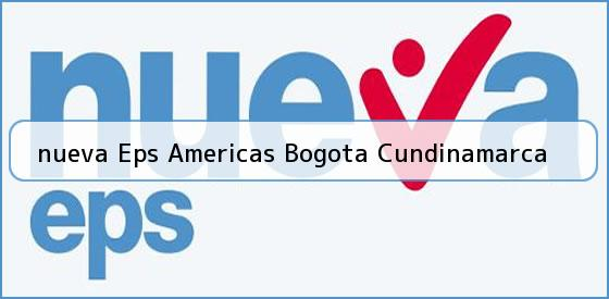 <b>nueva Eps Americas Bogota Cundinamarca</b>