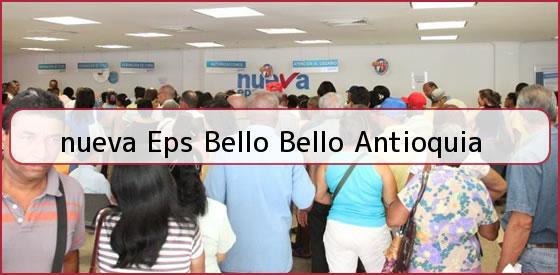 <b>nueva Eps Bello Bello Antioquia</b>