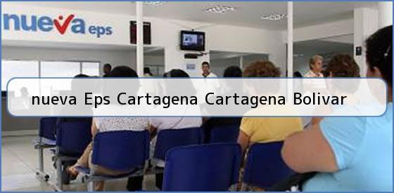 <b>nueva Eps Cartagena Cartagena Bolivar</b>