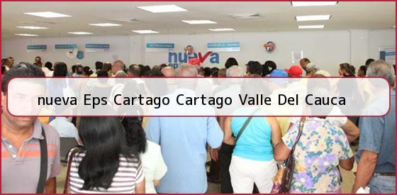 <b>nueva Eps Cartago Cartago Valle Del Cauca</b>